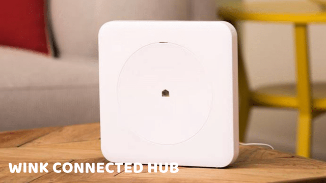 Wink Connected Hub