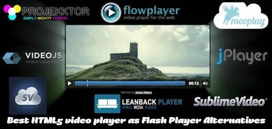 9 Best HTML5 video player as Flash Player Alternatives