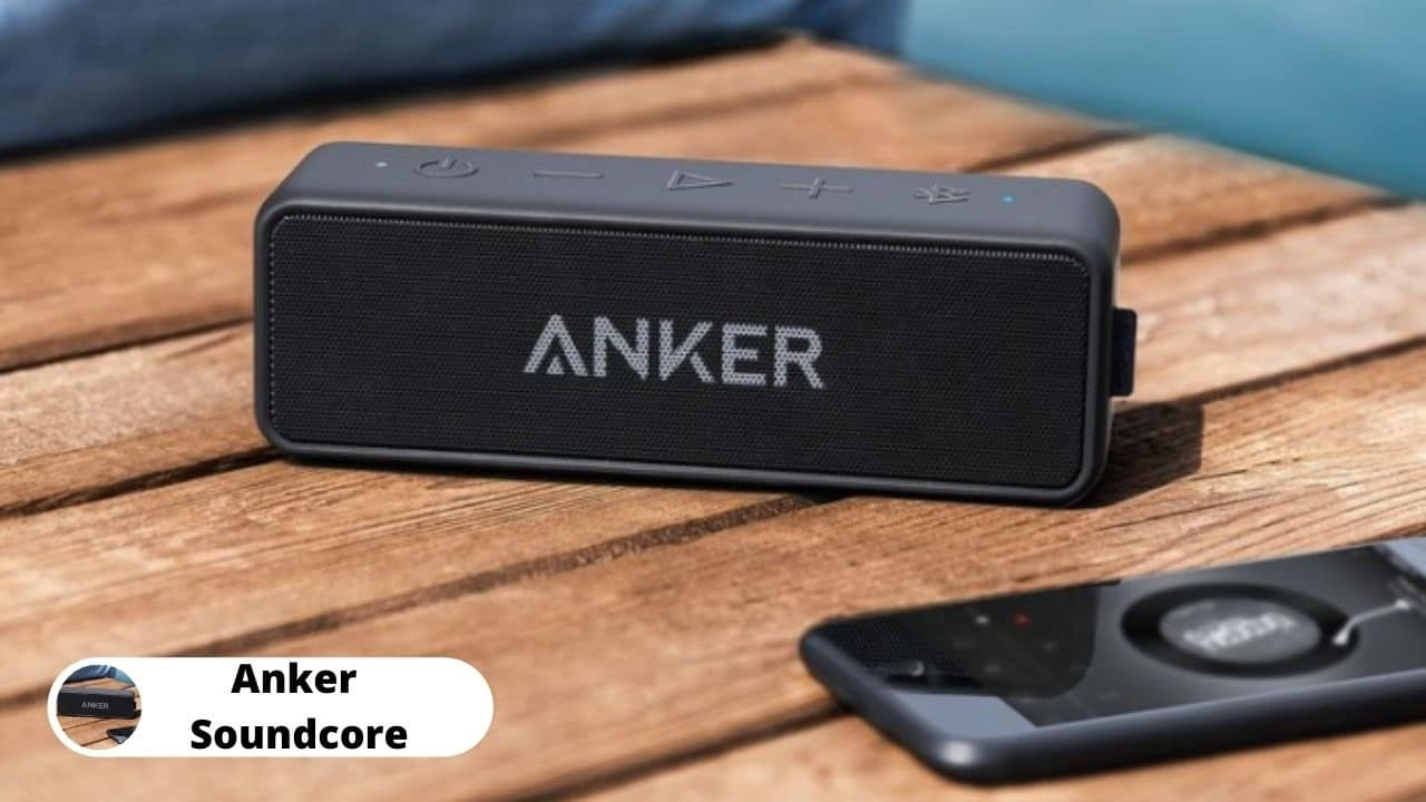 Anker Soundcore - Best Portable Bluetooth Speakers