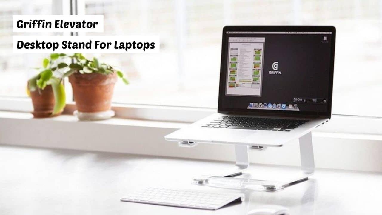 Griffin Elevator - Best MacBook stands