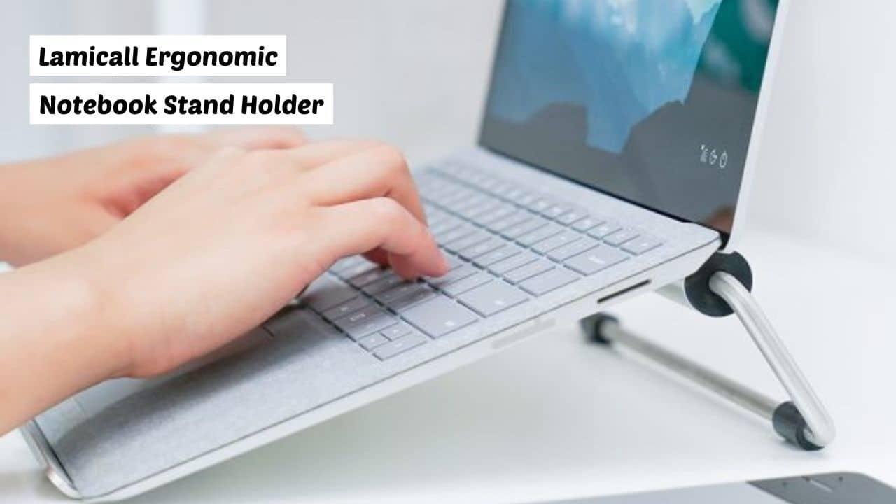 Lamicall Ergonomic Notebook Stand Holder