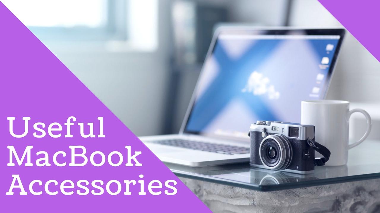 Useful MacBook Accessories